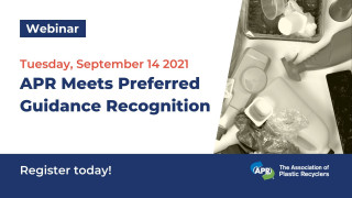 The APR Meets Preferred Guidance Recognition Program: Creating a circular economy for recycled plastics